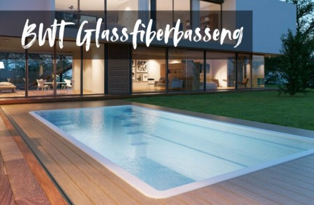 Glassfiber Basseng BWT
